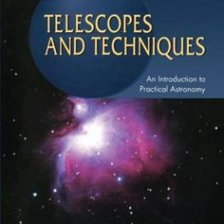 Telescopes and Techniques: An Introduction to Practical Astronomy
