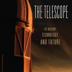 The Telescope - Its History, Technology and Future