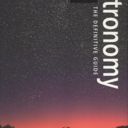 Astronomy: The Definitive Guide