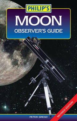 The Philip's Moon Observer's Guide by Peter Grego