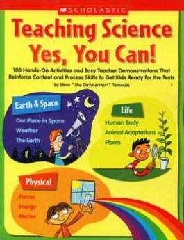 Teaching Science: Yes, You Can! 100 Hands-On Activities