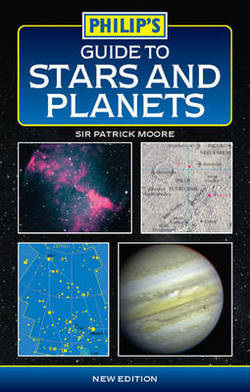 The Philip's Guide to Stars and Planets by Sir Patrick Moore