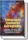Telescopes, Eyepieces and Astrographs: Design, Analysis and Performance of Modern Astronomical Optics