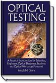 Optical Testing - A Practical Introduction for Scientists, Engineers, Optical Designers, Students and Optical Workshop Personnel