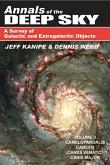 Annals of the Deep Sky: A Survey of Galactic and Extragalactic Objects by Jeff Kanipe and Dennis Webb, Volume 3