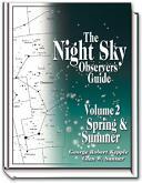 The Night Sky Observer's Guide Volume 2 - Spring & Summer