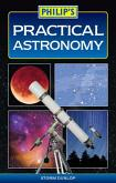 Philip's Practical Astronomy by Storm Dunlop